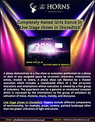 Completely Naked Girls Dance In Live Stage shows in Shoreditch