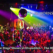 Live Stage shows in Shoreditch - The Horns