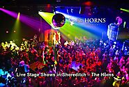 Live Stage Shows in Shoreditch – The Horns - HostMyLink