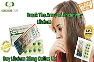 To Break The Array Of Anxiety Or Apprehension, Use Librium