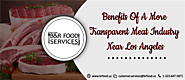Benefits Of A More Transparent Meat Industry Near Los Angeles