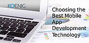 Choosing the Best Mobile App Development Technology