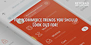 Top Ecommerce Trends You Should Look Out For | e-Commerce Trends