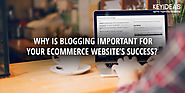Why is Blogging Important for Your eCommerce Website's Success?
