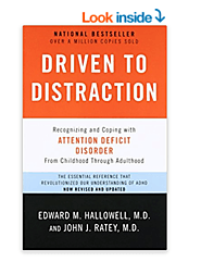 Driven to Distraction (Revised): Recognizing and Coping with Attention Deficit Disorder by Edward M. Hallowell and Jo...