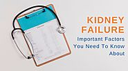 Important Factors You Need To Know About A Kidney Failure