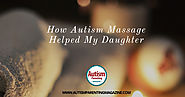 How Autism Massage Helped My Daughter - Autism Parenting Magazine