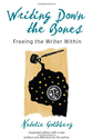 Writing Down the Bones: Freeing the Writer Within, 2nd Edition: Natalie Goldberg: 9781590302613: Amazon.com: Books