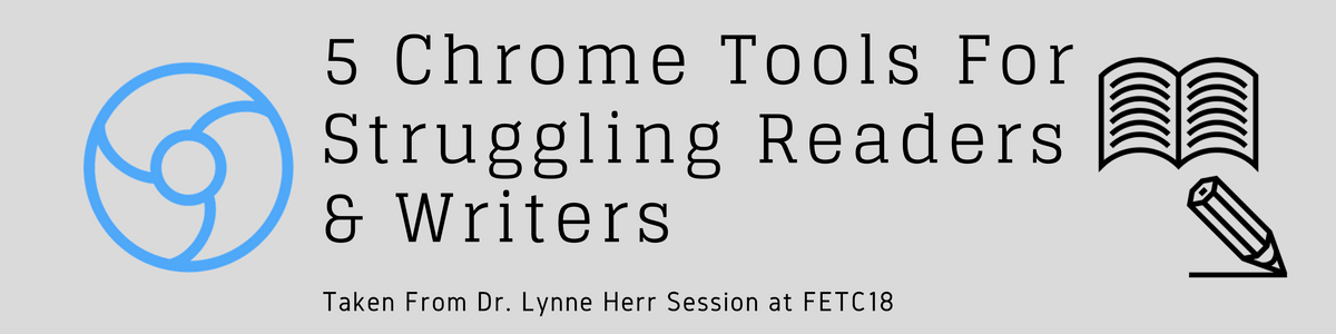 Headline for 5 Chrome Tools For Struggling Readers & Writers
