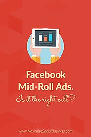 Facebook Mid-Roll Video Ads: Are They the Right Call? Here's our answer.