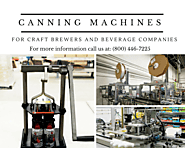 Canning Machines for Craft brewers