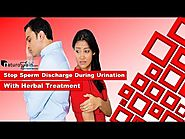 Stop Sperm Discharge during Urination with Herbal Treatment
