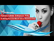 Female Libido Enhancer Pills to Bring Passion Back into a Relationship