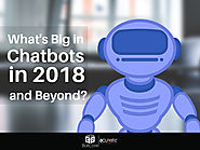What's Big in Chatbots in 2018 and Beyond - BotCore