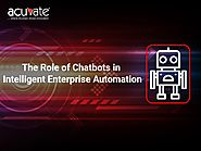The role of chatbots in intelligent enterprise automation - BotCore