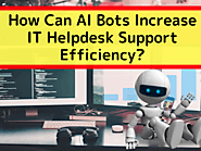How Can AI Bots Increase IT Helpdesk Support Efficiency? - BotCore