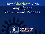 How Chatbots Can Simplify the Recruitment Process - BotCore