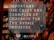 Important Use Cases and Examples of Chatbots For The Retail Industry