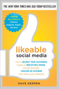 Likeable Social Media: How to Delight Your Customers, Create an Irresistible Brand, and Be Generally Amazing on Faceb...