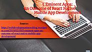 Do You Know These Eminent Apps Of React Native Mobile App Development?