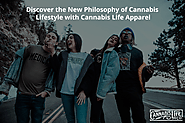 Discover the New Philosophy of Cannabis Lifestyle with Cannabis Life Apparel
