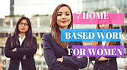 Home based work - 7 options to earn money for women - Advance Tip