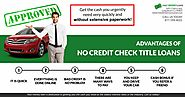 Advantages of No Credits Checks Title Loans | edocr