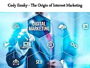 Cody Emsky - The Origin of Internet Marketing