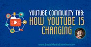 YouTube Community Tab: How YouTube Is Changing : Social Media Examiner