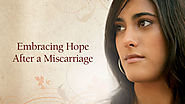 Embracing Hope After a Miscarriage