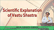 Scientific Explanation of Vastu Shastra by Best Vastu Consultant
