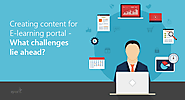 Creating online learning content for E-learning portal: What challenges lie ahead?