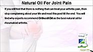 Best Natural Oil for Joint Pain, Rheumatoid Arthritis and Inflammation