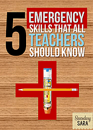 5 Emergency Skills All Teachers Should Know - Secondary Sara