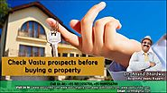 Check Vastu prospects before buying a property by Vastu Consultant