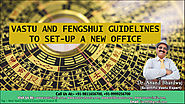 Vastu and Fengshui guidelines to set-up a new office