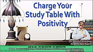 Charge Your Study Table With Positivity By Dr. Anand Bhardwaj