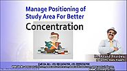 Manage Positioning of Study Area For Better Concentration
