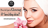 How do I get a glowing & healthy skin? - Mitvana Stores