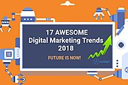 17 Powerful Digital Marketing Trends 2018!