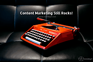 Content Marketing Still Rocks!