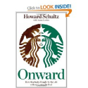 Onward: How Starbucks Fought for Its Life without Losing Its Soul (9781605292885): Howard Schultz, Joanne Gordon: Books