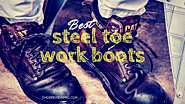 Best Steel Toe Work Boots or Shoes of 2018 -Comprehensive Report