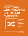 Going Beyond Email: How to Use Workflows for Better Lead Nurturing
