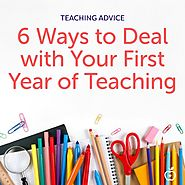 6 Ways to Deal with Your First Year of Teaching - TeacherVision