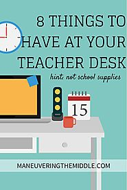 8 Things All Teachers Need at Their Desk | Teacher, Desks and School