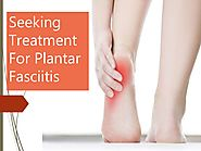 Seeking Treatment for Plantar Fasciitis
