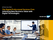 The Digital Professional Services Firm: Unlocking New Business Value with Digital Technologies