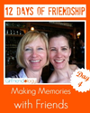 4th Day of Friendship | Celebrating the Gift of Girlfriends, Making Memories | The New Girlfriendology | Be a Better ...