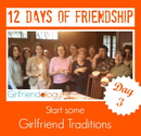3rd Day of Friendship - Girlfriend Traditions | Book Club, Ornaments & Lots of Laughter | The New Girlfriendology | B...